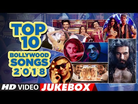 "Top 10 Bollywood Songs 2018(Video Jukebox ) | ""New Hindi Songs 2018"" 