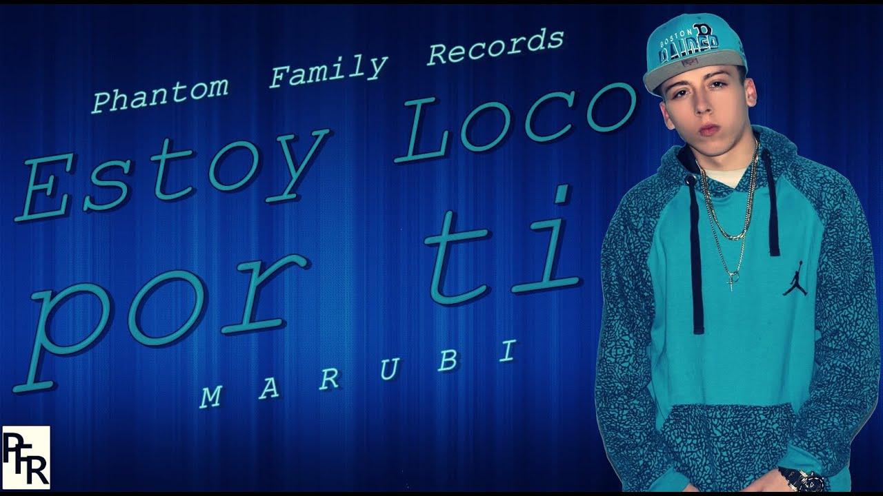 Estoy loco por ti - Marubi the living lyrics - YouTube  Estoy loco por ...