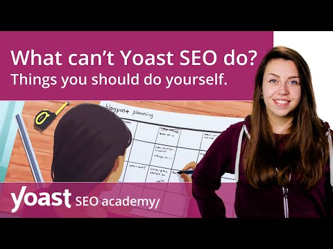 What can't Yoast SEO do? | Things you should do yourself