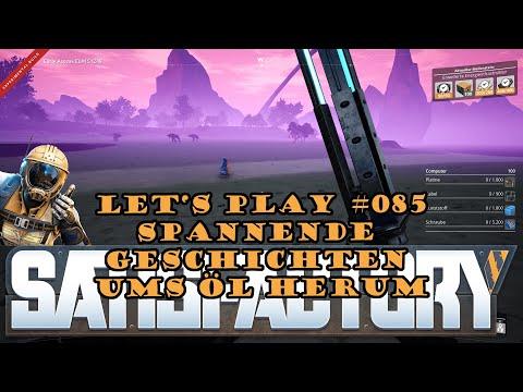 Satisfactory Let's Play 085 - Deutsch - Spannende Geschichten ums Öl herum