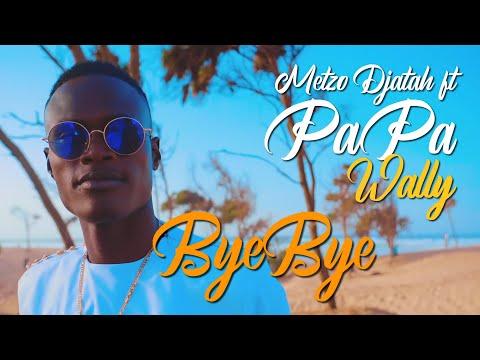 Metzo Djatah présente : Papa Wally - Bye Bye (Clip Officiel)