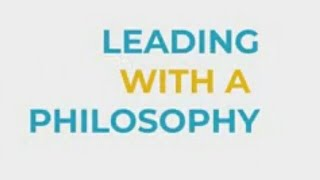 THE SECRETS OF LEADING WITH A PHILOSOPHY- W/ HOLTON BUGGS