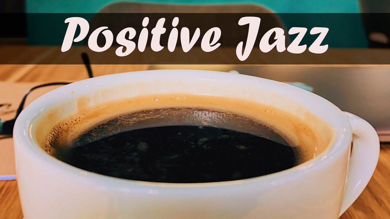 Positive Jazz: Summer Morning Coffee Jazz Music for Good Mood
