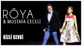 Röya  Mustafa Ceceli - Gizli Sevgi