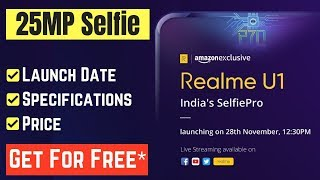 Realme U1 - How To Get For FREE? | Price, Specs, Confirmed Launch Date of Realme U1