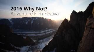 2016 Why Not? Adventure Film Festival - Trailer #1