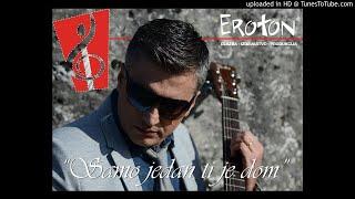 """Zapętlaj Zoran Begić - """"Samo jedan ti je dom"""" (OFFICIAL SONG) """"Eroton""""   Zoran Begić"""