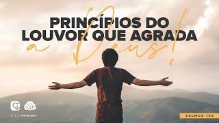 Princípios do Louvor que Agrada a Deus! | 17/01/21