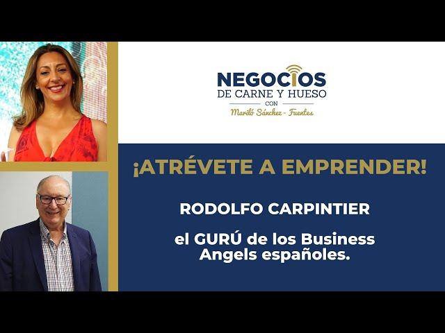 Atrévete a Emprender con Rodolfo Carpintier en Negocios de Carne y Hueso
