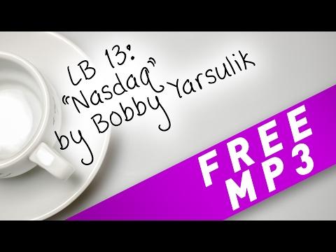 "LB #13: ""Nasdaq"" (free mp3) by Bobby Yarsulik"