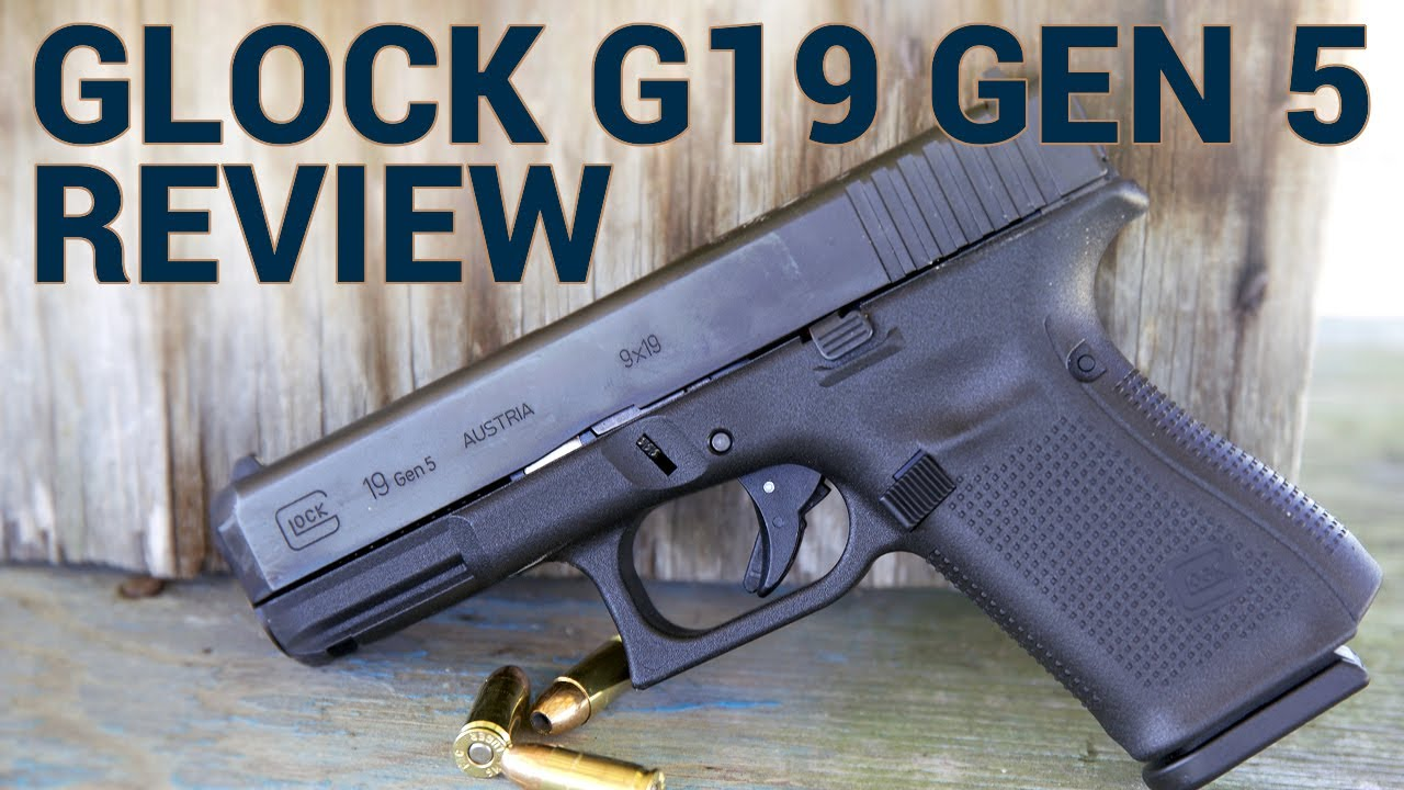 Glock Gen 5 G19 Review Youtube