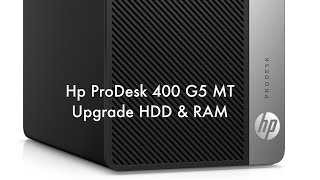 Hp Prodesk 400 g5 MT How to Upgrade HDD & RAM