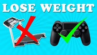 LOSE WEIGHT PLAYING VIDEO GAMES