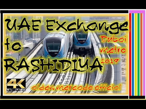 Dubai Metro Red Line 2019 UAE Exchange To Rashidiya