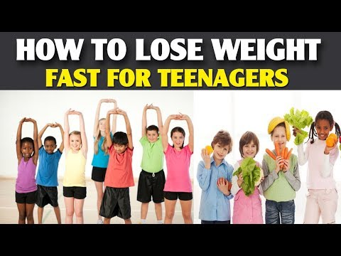 How to Lose Weight Fast for Teenagers | How to Lose Fat Fast For Teenagers