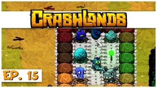 Crashlands - Ep. 15 - The Egg Nursery! - Let's Play Crashlands Gameplay