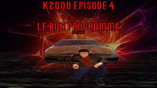 K2000 épisode 4 - Le bon programme ( saison 2 ) - ( Machinima )