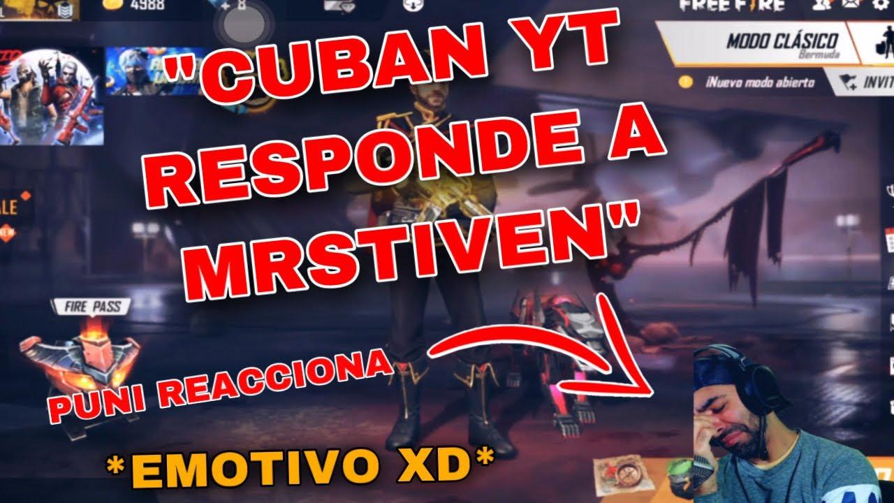 Puni REACCIONA a CUBAN YT responde a MrStivenTc