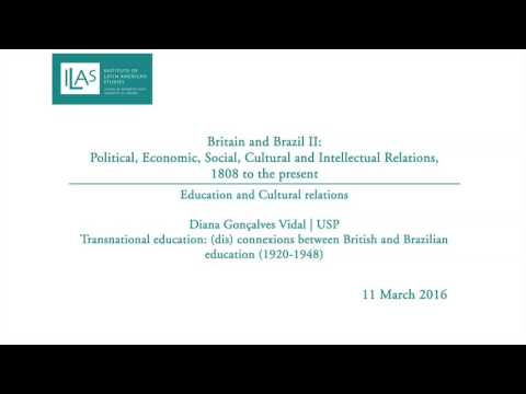 Britain and Brazil II: Education and Cultural relations - Diana Gonçalves Vidal