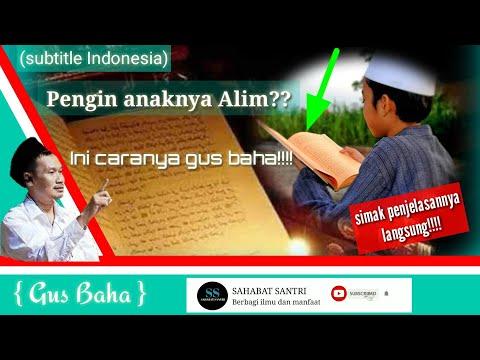 cara-mendidik-anak-agar-alim-|-gus-baha-(subtitle-indonesia)
