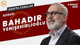 Arafta Sorular  Oyuncu-Yazar Bahadır Yenişehirlioğlu - 06 12 2020