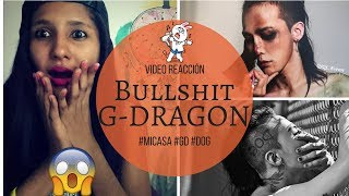 BULLSHIT  / KWON JI YONG /G DRAGON / Mv Reaction
