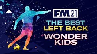 Best Left Back Wonderkids In Football Manager 2021