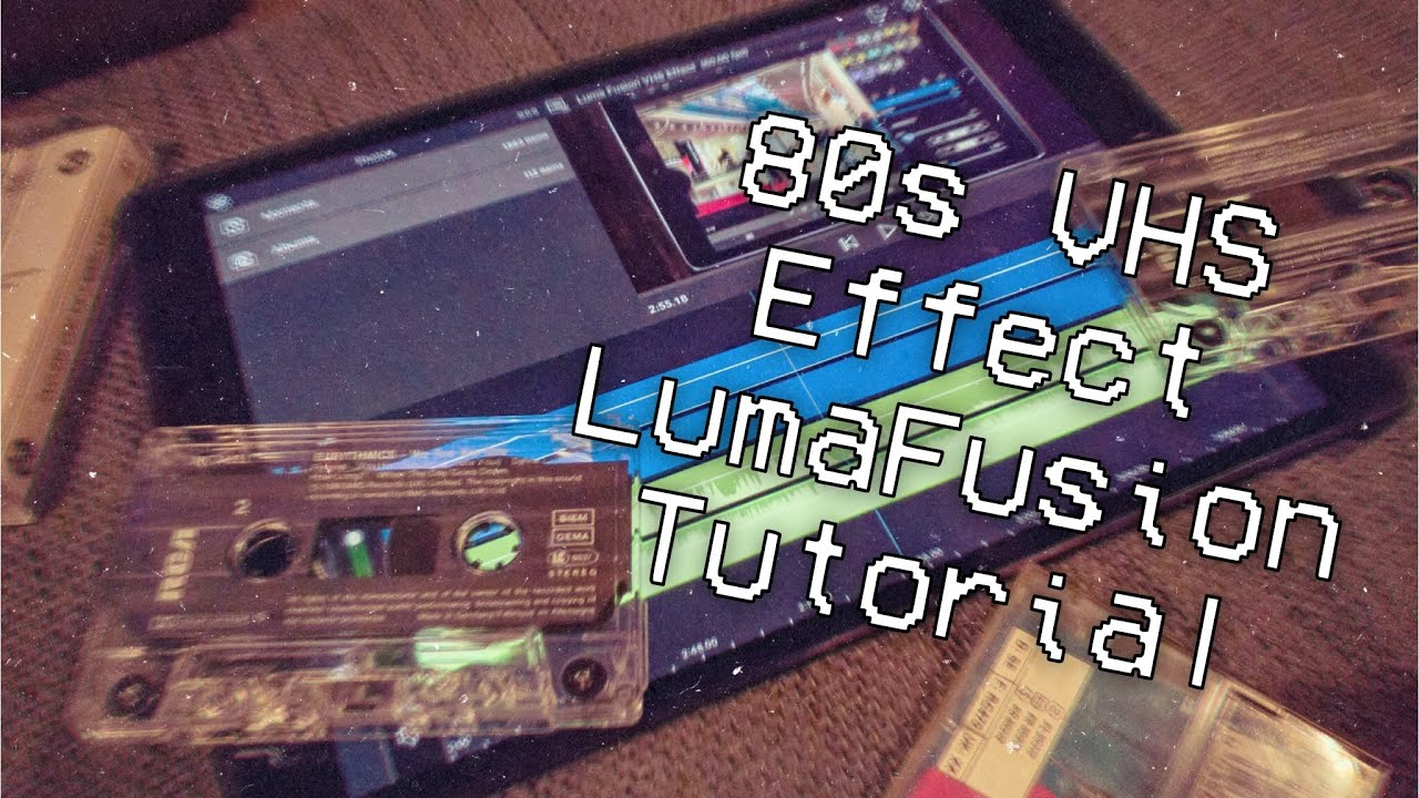 VHS Effect with LumaFusion