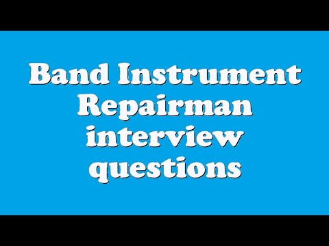 Band Instrument Repairman interview questions