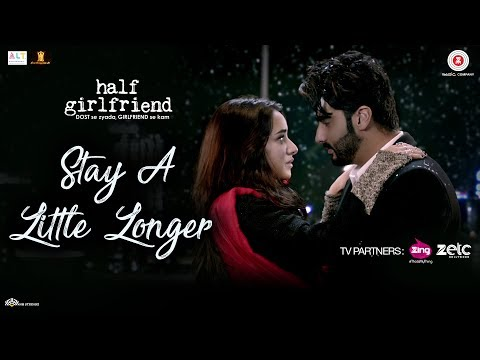 Thumbnail: Stay A Little Longer | Half Girlfriend | Arjun Kapoor & Shraddha Kapoor | Anushka Shahaney