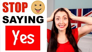"""Improve Your Vocabulary - Stop Saying """"Yes"""""""