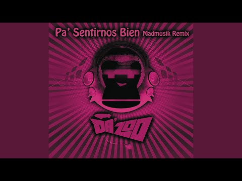 Pa' Sentirnos Bien (Madmusik Remix)