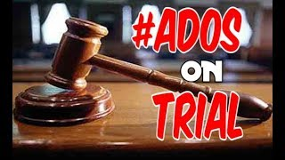 ADOS ON TRIAL