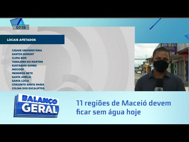 Falta d'água: Adutora rompe e 11 regiões de Maceió devem ficar sem água hoje