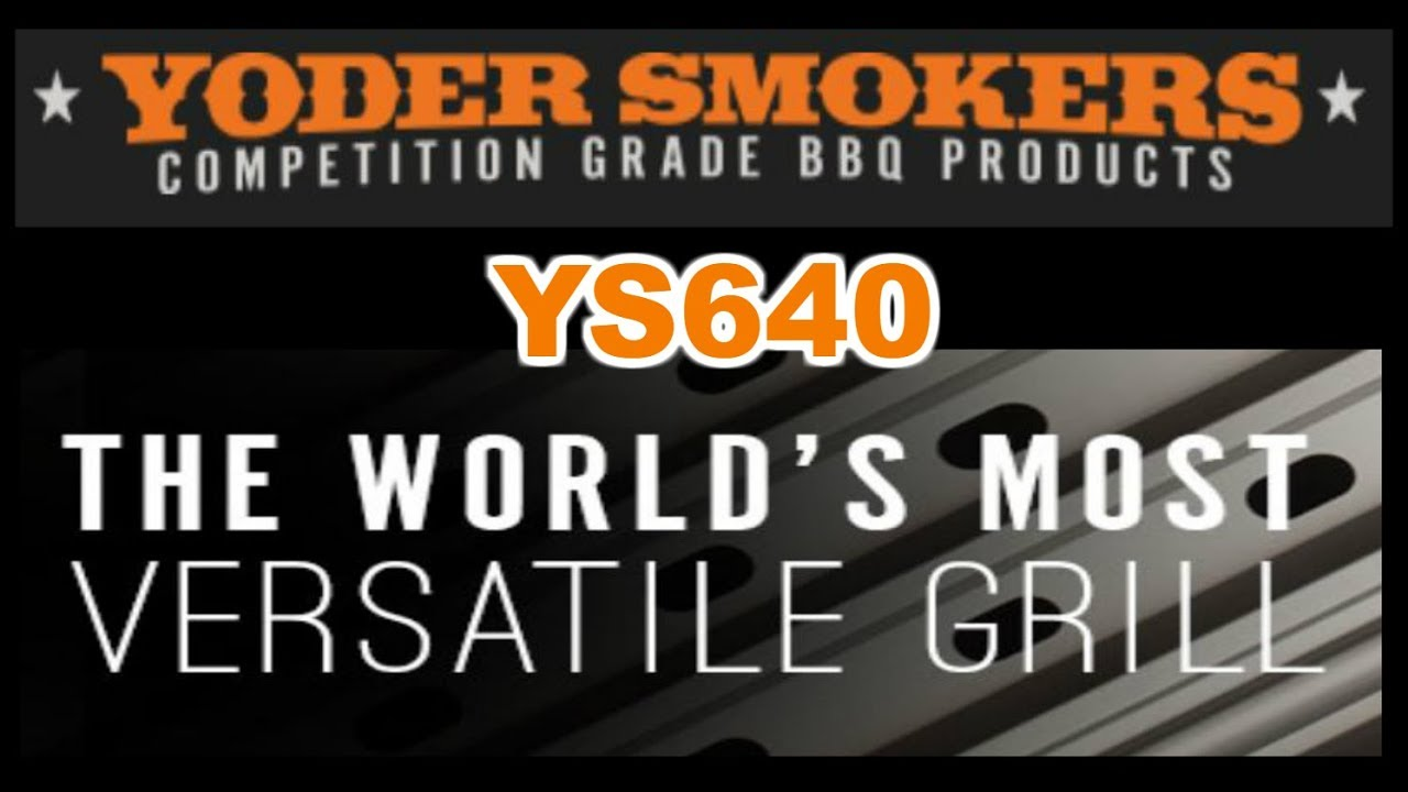 World's Most Versatile Grill! - Yoder YS640 Pellet Smoker Overview and  Seasoning Process