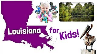 Louisiana for Kids | US States Learning Video