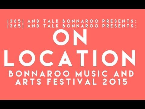 On Location: Bonnaroo Music and Arts Festival 2015    Talk Bonnaroo