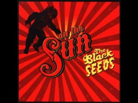 The Black Seeds - Fire