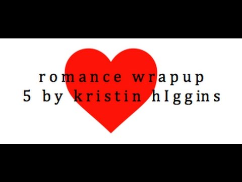 Romance Wrap Up: 5 by Kristan Higgins