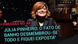 """Júlia Pinheiro: """"O fato de banho desmembrou-se todo e fiquei completamente exposta"""""""