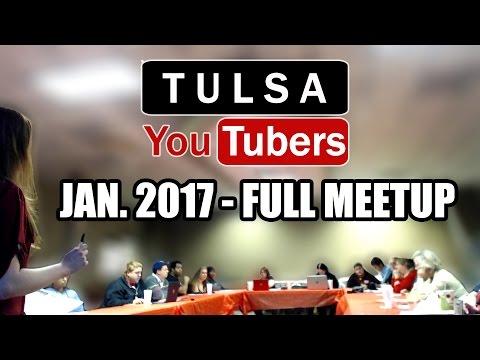 January 2017 FULL MEETUP  |  Tulsa YouTubers  |  Oklahoma YouTubers