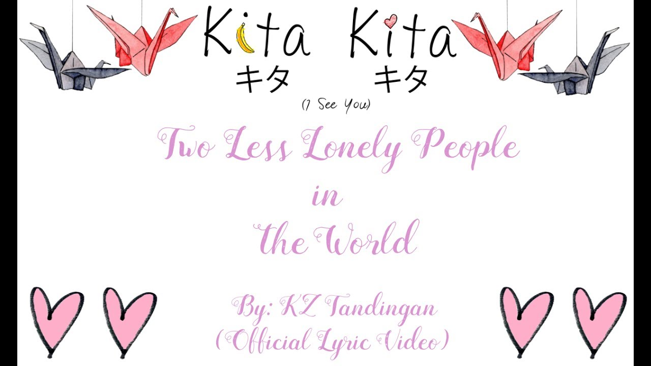 Kita Kita OST | Two Less Lonely People In The World by KZ Tandingan (Official Lyric Video)