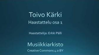 Toivo Kärki - Haastattelu osa 1