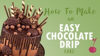 Chocolate Drip Cake Tutorial | How To | Cherry School
