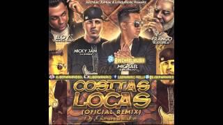 Cositas Locas Oficial Remix Dj Germaniako Michael Nicky Jam Franco El Gorila Eloy