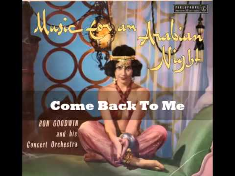 Ron Goodwin- Come Back To Me(Music For An Arabian Nights)