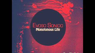Evoso Sonido: Monotonous Life