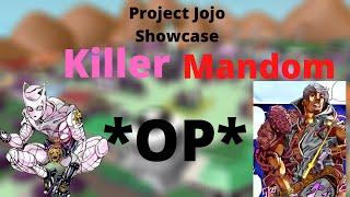 *OP AND Anti meta?* Killer Mandom | Project jojo |
