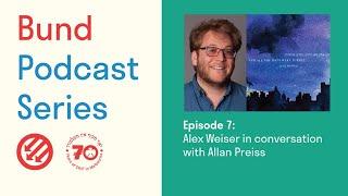Bund Podcast Episode 7: Alex Weiser
