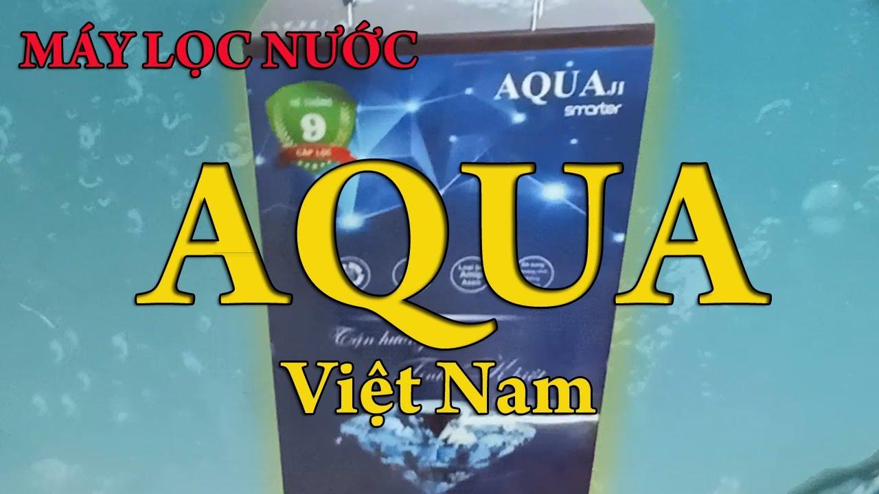 Máy Lọc Nước Tinh Khiết AQUA – Hàng Việt Nam Chất Lượng Cao ( Ánh Sao Vlog )